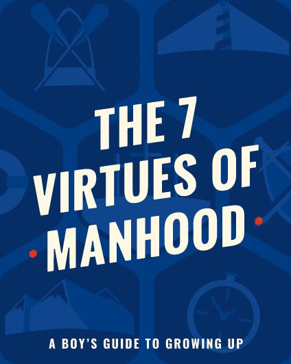The 7 Virtues of Manhood